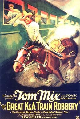 Постер фильма Великое ограбление поезда K & A (1926)