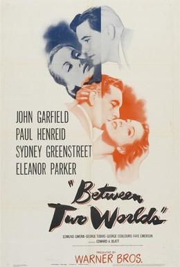 Постер фильма Между двух миров (1944)