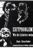 Проблема нынешнего времени: Как живет рабочий (1930)