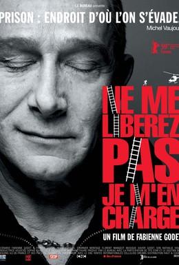 Постер фильма Не освобождайте меня, с этим я сам справлюсь (2009)