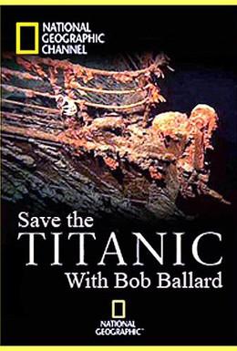 Постер фильма Спасти Титаник с Бобом Баллардом (2012)