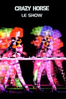 Постер фильма Crazy Horse - Le show (2002)