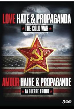Постер фильма Холодная война: любовь, ненависть и пропаганда (2011)