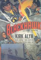 Черный ястреб: Бесстрашный поборник свободы (1952)