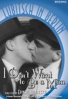 Не хочу быть мужчиной (1918)