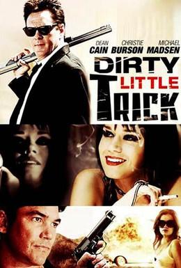 Постер фильма Грязный маленький обман (2011)