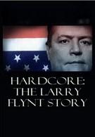 Жесткое порно: История Ларри Флинта (2004)